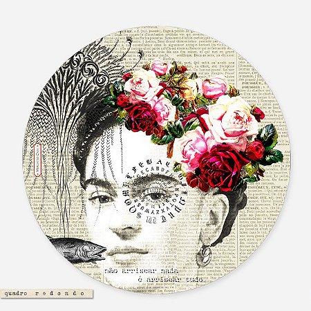 Quadro Redondo - Frida Kahlo #1 Não Arriscar