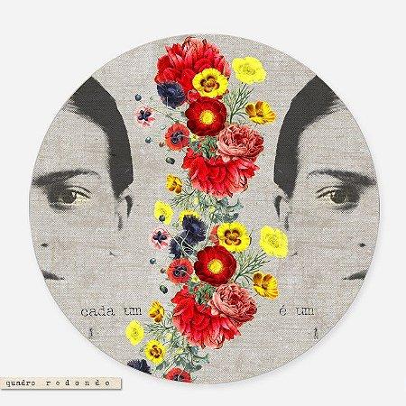 Quadro Redondo - Frida Kahlo #3 Cada um é um