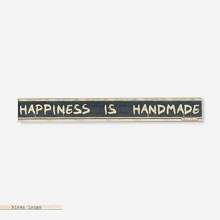 Bloco longo Happiness is Handmade