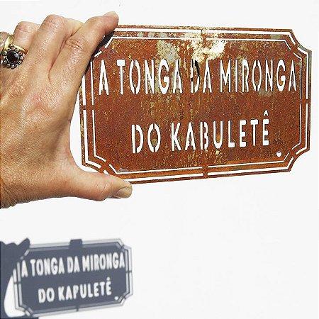 Placa Etiqueta de Ferro - A Tonga da Mironga do Kabuletê