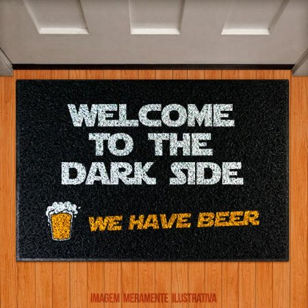 Capacho Welcome to the dark side, we have beer
