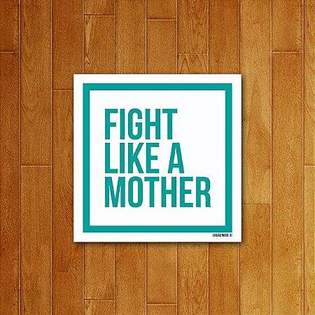 Placa Decorativa Fight Like a Mother