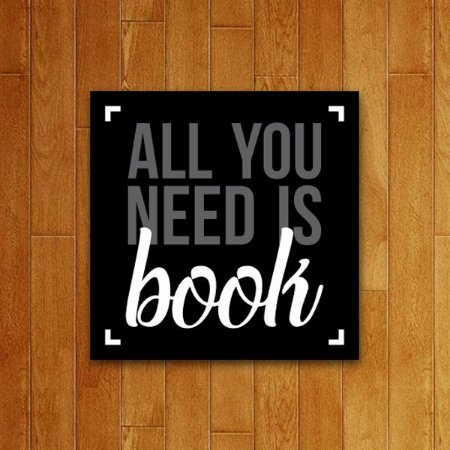 Placa Decorativa All You Need Is Book