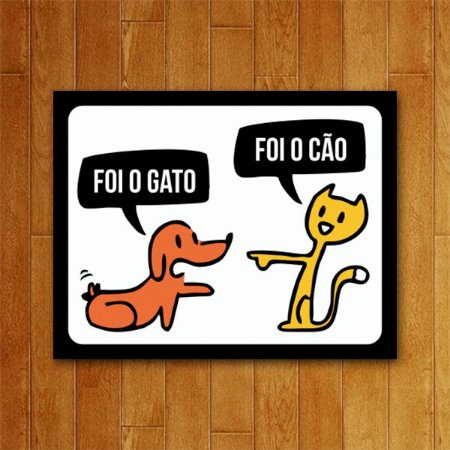 Placa Decorativa Foi O Gato - Um Sábado Qualquer