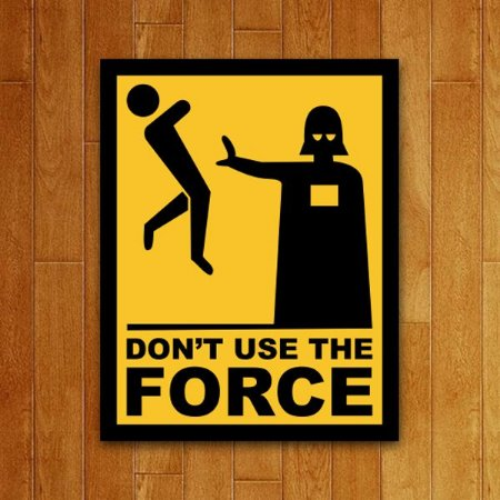 Placa Decorativa Don't Use the Force