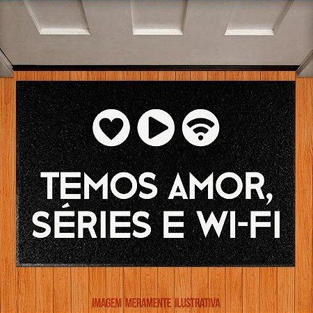 Capacho Amor, Séries e Wifi