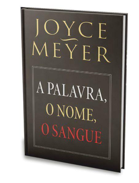 Livro A palavra, o nome, o sangue.  |Joyce Meyer|