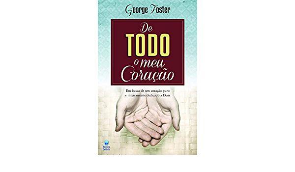 Livro  De todo o meu coração  George Foster 