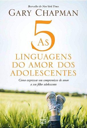 LIVRO AS 5 LINGUAGENS DO AMOR DOS ADOLESCENTES