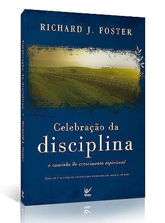 Livro Celebração da Disciplina| Richard J. Foster|