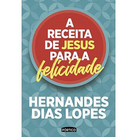 LIVRO A RECEITA DE JESUS PARA A FELICIDADE