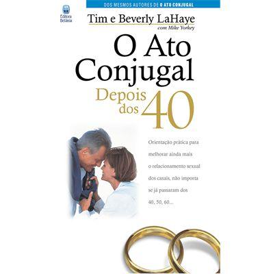 LIVRO O ATO CONJUGAL DEPOIS DOS 40