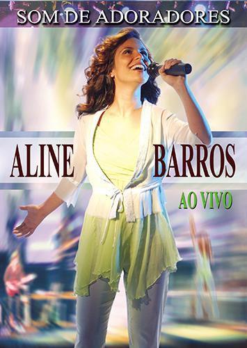 DVD ALINE BARROS SOM DE ADORADORES