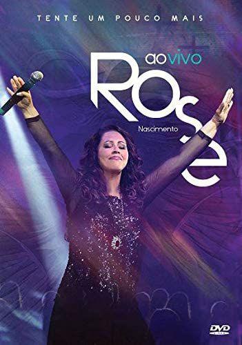 DVD ROSE NASCIMENTO TENTE UM POUCO MAIS AO VIVO