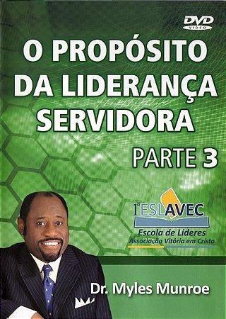 DVD MYLES MUNROE O PROPOSITO DA LIDERANCA SERVIDORA PARTE 3