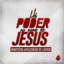 CD MINISTERIO APASCENTAR DE NOVA IGUACU HA PODER NO NOME DE JESUS