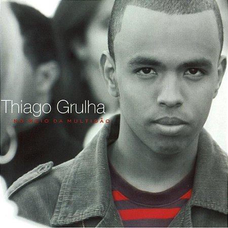 CD THIAGO GRULHA NO MEIO DA MULTIDAO