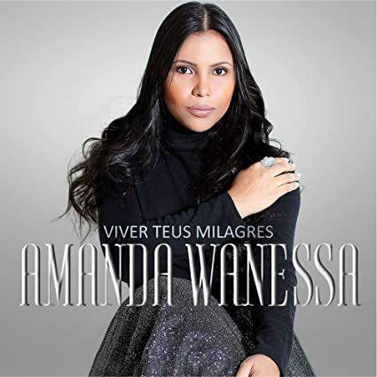 CD AMANDA WANESSA VIVER TEUS MILAGRES