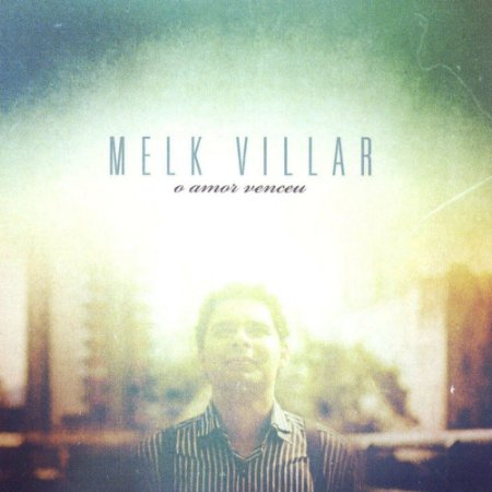 CD MELK VILLAR O AMOR VENCEU