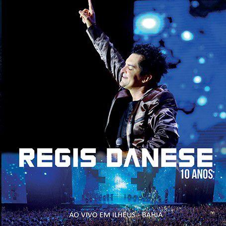 CD REGIS DANESE 10 ANOS