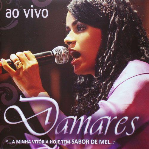 CD DAMARES A MINHA VITORIA HOJE TEM SABOR DE MEL AO VIVO