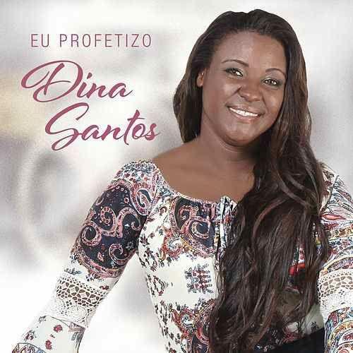 CD DINA SANTOS EU PROFETIZO