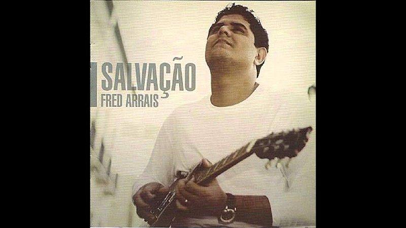 CD FRED ARRAIS SALVACAO