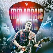 CD FRED ARRAIS AO VIVO