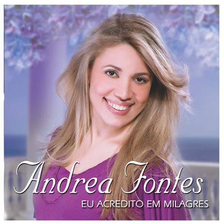 CD ANDREA FONTES EU ACREDITO EM MILAGRES
