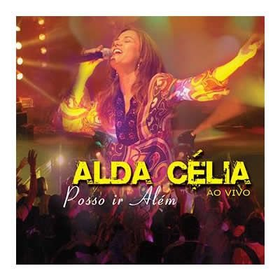 CD ALDA CELIA POSSO IR ALEM AO VIVO