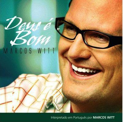 CD MARCOS WITT DEUS E BOM