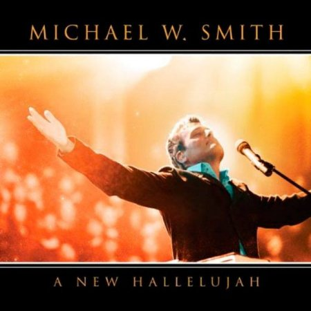 CD MICHAEL W SMITH A NEW HALLELUJAH