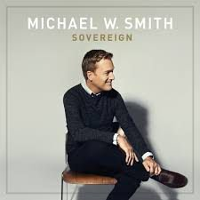 CD MICHAEL W SMITH SOVEREIGN
