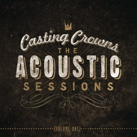 CD CASTING CROWNS THE ACOUSTIC SESSIONS