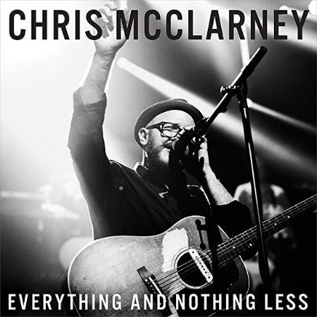 CD CHRIS MCCLARNEY EVERYTHING AND NOTHING LESS