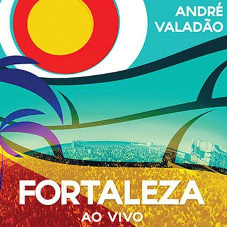 CD ANDRE VALADAO FORTALEZA AO VIVO