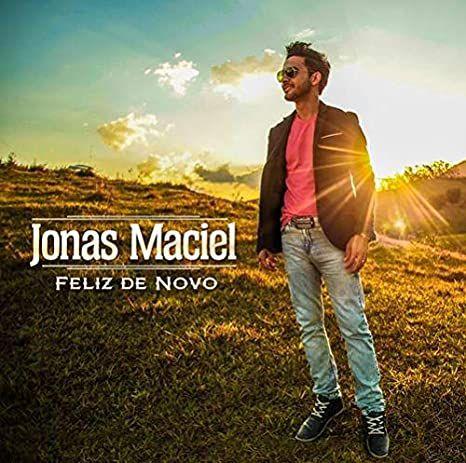 CD JONAS MACIEL FELIZ DE NOVO