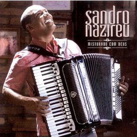 CD SANDRO NAZIREU MISTURADO COM DEUS