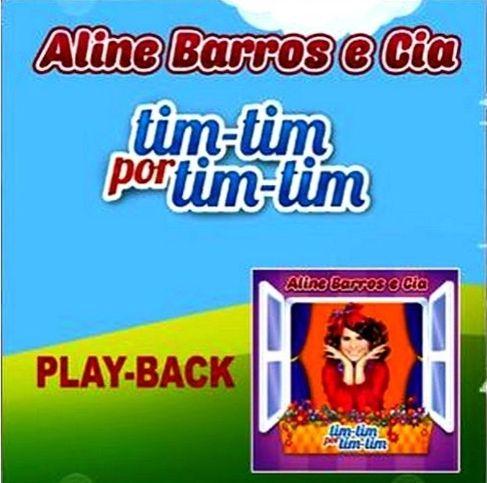 CD PLAYBACK ALINE BARROS E CIA TIM TIM