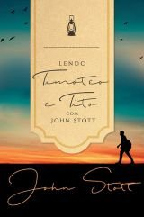 Livro Lendo Timoteo e Tito com John Stott
