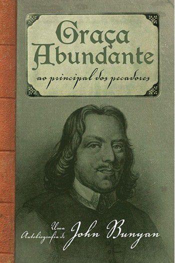 Livro Graça Abundante  John Bunyan 