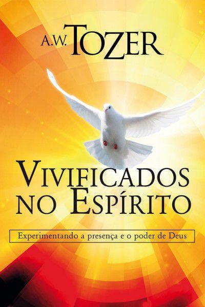 Livro Vivificados no Espírito |A.W. Tozer|