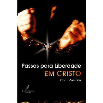Livro Passos para Liberdade em Cristo  Neil T. Anderson 