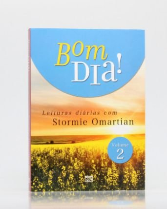 Livro Bom Dia! Leituras diárias com Stormie Omartian