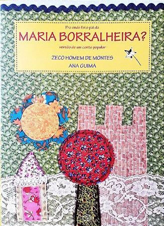 Pra onde foi o pai da Maria Borralheira
