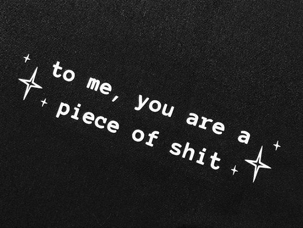 Camiseta Piece of s***