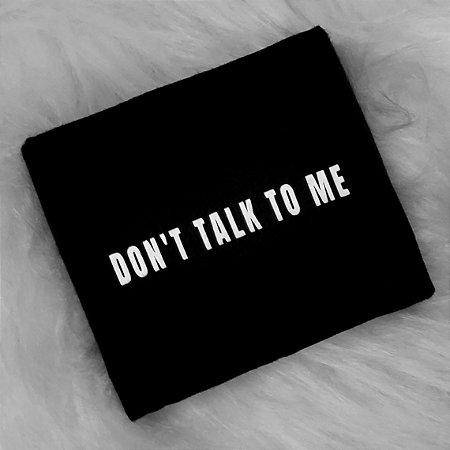 Camiseta Don't Talk To Me