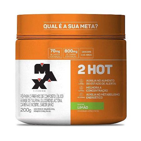 2 HOT (200g) - MAX TITANIUM