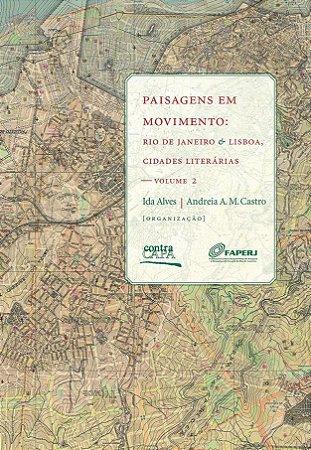 """<span class=""""bn"""">Paisagens em movimento: <br>Rio de Janeiro & Lisboa, <br>cidades literárias — vol. 2</span><span class=""""as"""">Ida Alves <br>Andreia A. M. Castro [org.]</span>"""