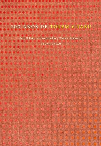 "<span class=""bn"">100 anos de Totem e tabu</span><span class=""as"">Betty Fuks, Carina Basualdo & <br>Néstor A. Braunstein [org.]</span>"